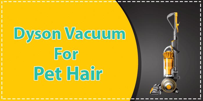 best dyson vacuum for pet hair
