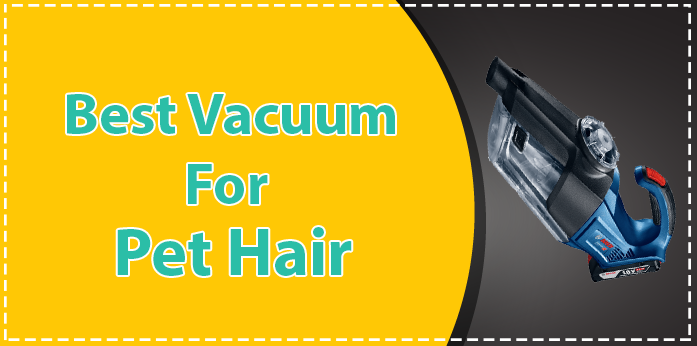 Best Vacuums For Pet Hair 2018 Reviews and Buying Guide