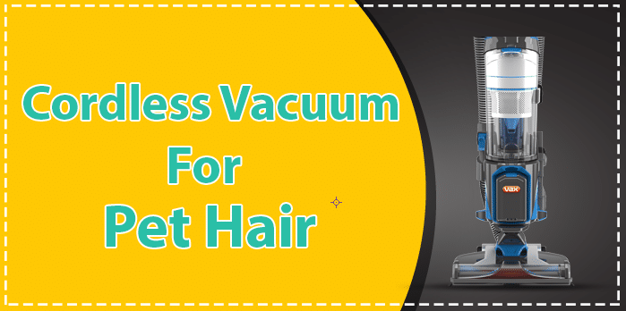 cordless vacuum for pet hair