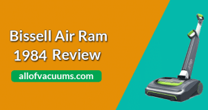 Bissell Air Ram 1984 review