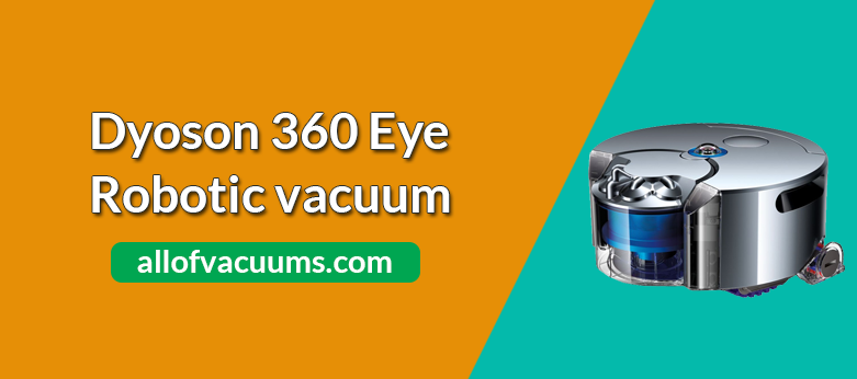 Dyson 360 Eye Review & Ratings