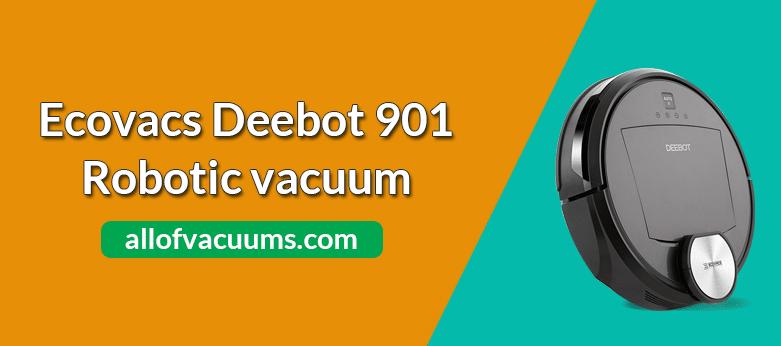 🥇Ecovacs Deebot 901 Robotic Vacuum Review