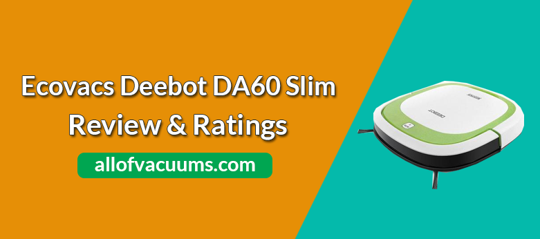 Ecovacs Deebot DA60 Slim Review & Rating