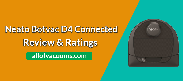 Neato Botvac D4 Connected Review & Rating