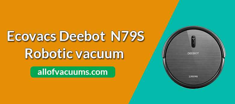Ecovacs Deebot N79S Review & Rating
