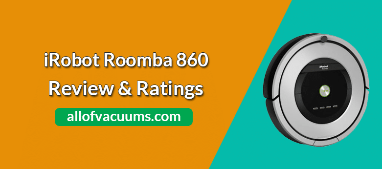 Terrific Irobot Roomba 860 Review Pros Cons Updated All Of Interior Design Ideas Oxytryabchikinfo