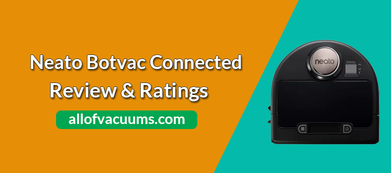 Neato Botvac Connected Review & Ratings