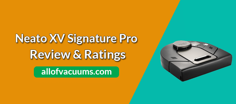 Neato XV Signature Pro Review & Ratings
