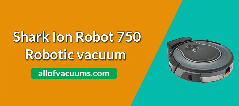 Shark Ion Robot 750 Review Updated All Of Vacuums