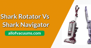 shark rotator vs navigator vacuums
