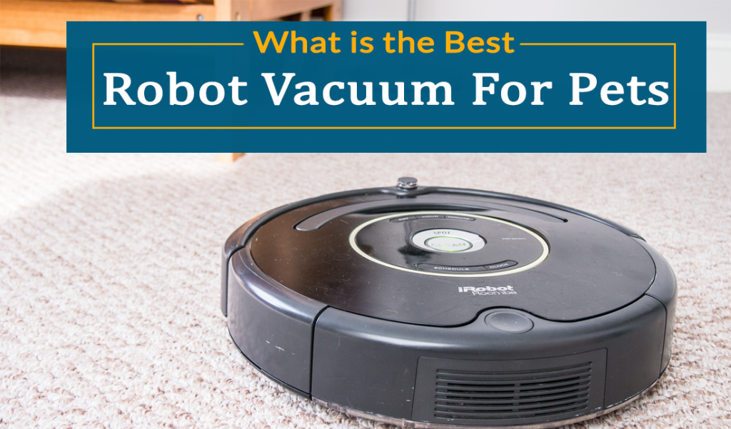 Best Robot Vacuum For Pet Hair 2019