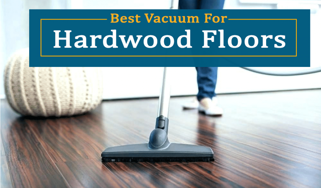 Top 8 Best Vacuums For Hardwood Floors 2020 Reviews