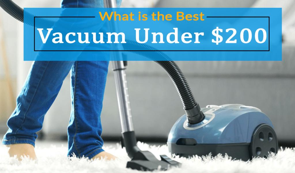 🥇Best Vacuum Under $200